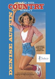 Denise austin: kickin' with country. A Line Dance Workout cover image