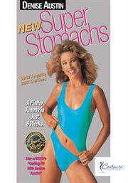 Denise austin: new super stomachs. A Flatter Tummy in Just 6 Weeks cover image