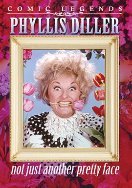 Cover image for Phyllis Diller: Not Just Another Pretty Face
