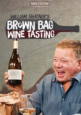 Cover image for William Shatner's Brown Bag Wine Tasting - Season 1