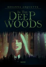 In the Deep Woods
