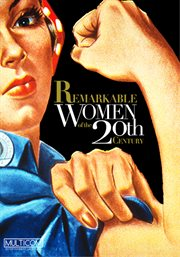 Remarkable Women of the 20th Century