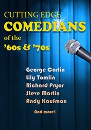 Cutting Edge Comedians of the 60's and 70's