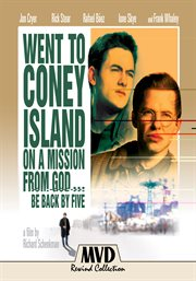 Went to Coney Island on A Mission From God-- Be Back by Five