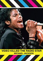 Michael Jackson: Video Killed the Radio Star
