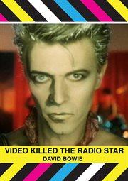 David Bowie: Video Killed The Radio Star