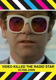 Elton John: Video Killed the Radio Star
