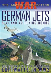 German Jets & V1 and V2 Flying Bombs