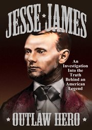 Jesse James, Outlaw Hero
