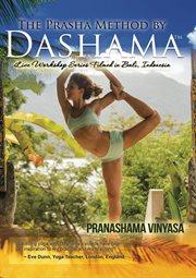 Prasha Method by Dashama