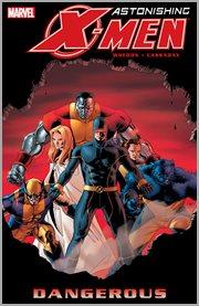 Astonishing X-Men: #2 - Dangerous. Volume 2, issue 7-12 cover image