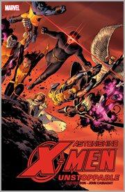 Astonishing X-Men. Volume 4, Unstoppable cover image