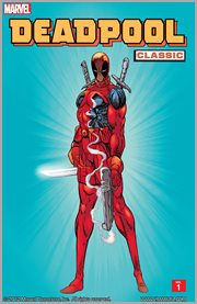 Deadpool classic. Volume 1 cover image