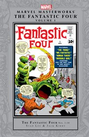 The Fantastic Four. Volume 1, issue 1-10, Stan Lee, Jack Kirby cover image
