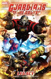 Guardians of the galaxy vol. 1: legacy. Volume 1, issue 1-6 cover image