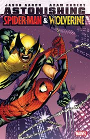 Astonishing Spider-Man & Wolverine. Issue 1-6 cover image