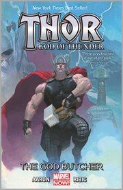 Thor, God of Thunder. Volume 1, issue 1-5. The God Butcher cover image