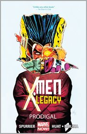 X-Men legacy. Volume 1, issue 1-6, Prodigal cover image