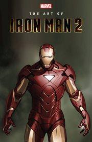 Iron man: the art of iron man 2 cover image