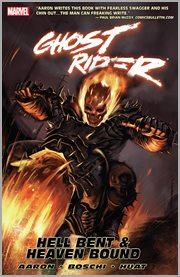 Ghost Rider : Hell bent & heaven bound. Volume 1, issue 20-25 cover image