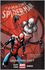 The amazing Spider-man. Volume 4, Graveyard shift cover image