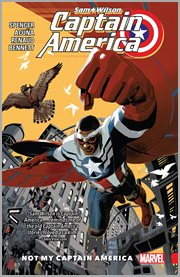 Captain America : Sam Wilson, vol. 1 : not my Captain America. Issue 1-6 cover image