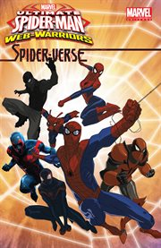 Marvel Ultimate Spider-man Web-warriors. Issue 1-4. Spider-verse cover image