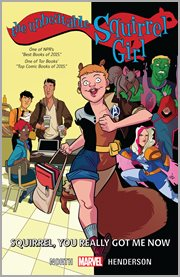 The unbeatable Squirrel Girl. Volume 3, issue 1-6, Squirrel, you really got me now cover image