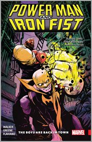 Power Man and Iron Fist. Volume 1, issue 1-5, The boys are back in town cover image