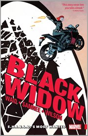 Black Widow. Volume 1, issue 1-6, S.H.I.E.L.D.'s most wanted cover image