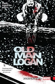 Wolverine : Old Man Logan. Volume 2, issue 5-8, Bordertown cover image