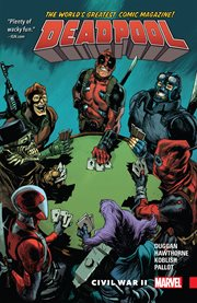Deadpool : world's greatest. Volume 5, issue 14-19, Civil War II cover image