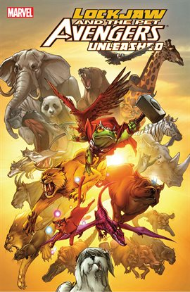Cover image for Lockjaw and the Pet Avengers Unleashed