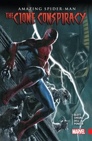Amazing Spider-Man : The clone conspiracy. Issue 1-5 cover image