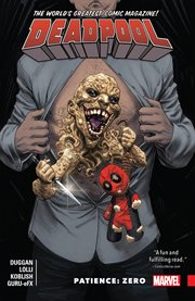 Deadpool : world's greatest. Volume 6, issue 20-25, Patience: zero cover image