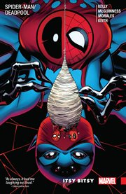 Spider-man/deadpool vol. 3: itsy bitsy. Volume 3, issue 9-10, 13-14, 17-18 cover image