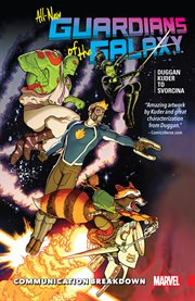 All-new guardians of the galaxy vol. 1: communication breakdown. Volume 0, issue 1-2, 4, 6, 8, 10 cover image