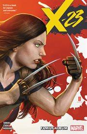 X-23. Volume 1, issue 1-6, Family album cover image
