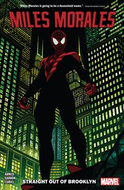 Miles Morales: Volume 1, Issue 1-6. Straight Out of Brooklyn
