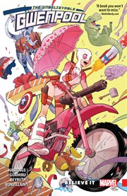The unbelievable Gwenpool. Volume 1, issue 0-4, Believe it cover image