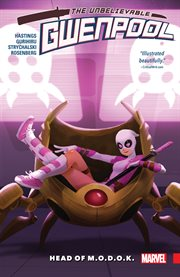 The unbelievable Gwenpool. Volume 2, issue 5-10, Head of M.O.D.O.K cover image