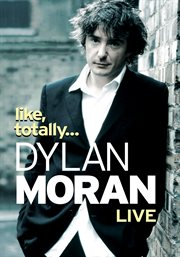 Like, Totally... Dylan Moran Live