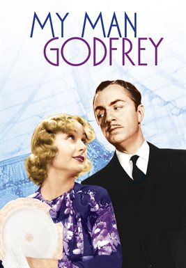 My Man Godfrey - 1936 film starring Carole Lombard and William Powell