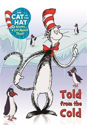 The Cat in the Hat Knows a Lot About That: Told from the Cold / Martin Short