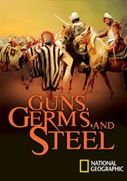 Guns, Germs & Steel - Season 1 /