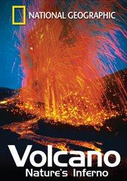 Volcano: Nature's Inferno /