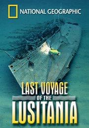 Last Voyage of the Lusitania /