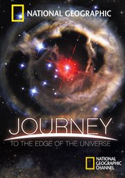 Journey to the Edge of the Universe /