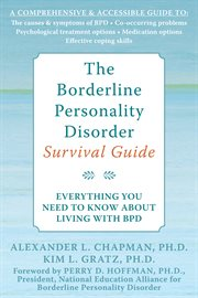 The borderline personality disorder survival guide : everything you need to know about living with BPD cover image