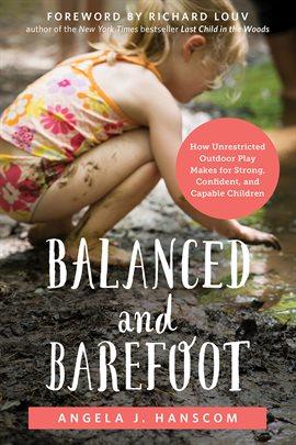 Balanced and Barefoot - Hanscom, Angela J.